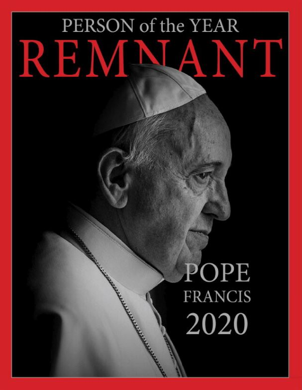 Pope Francis Remnant Man of the Year