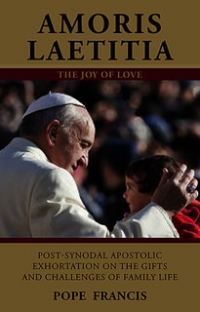 "Amoris Laetitia, ""The Joy of Love: On Love in the Family"""